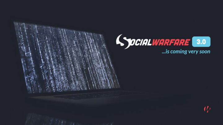 Social Warfare 3.0 is Imminent