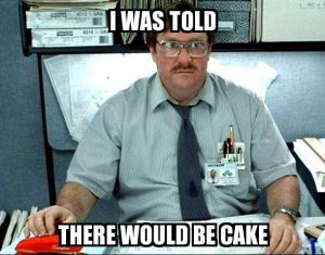 i was told there would be cake