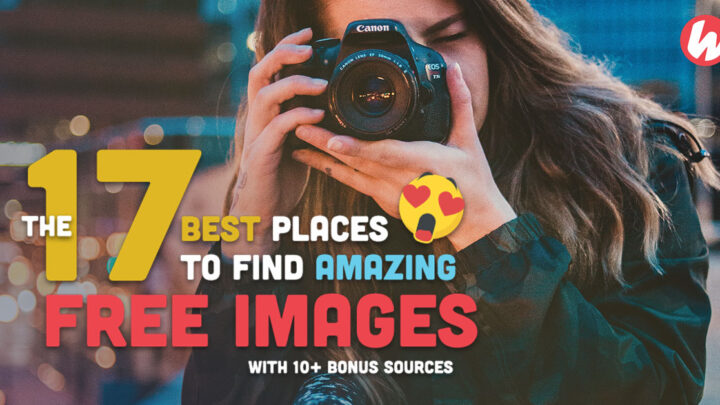 The 17 Best Places to Find Amazing Free Images in 2021
