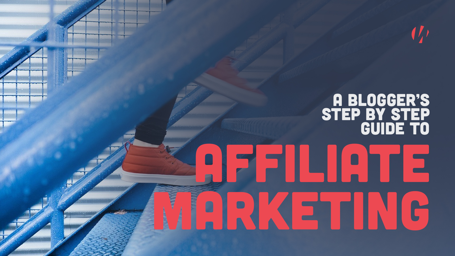 A Blogger's Guide to Affiliate Marketing