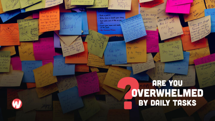 Are you overwhelmed by your daily task list?