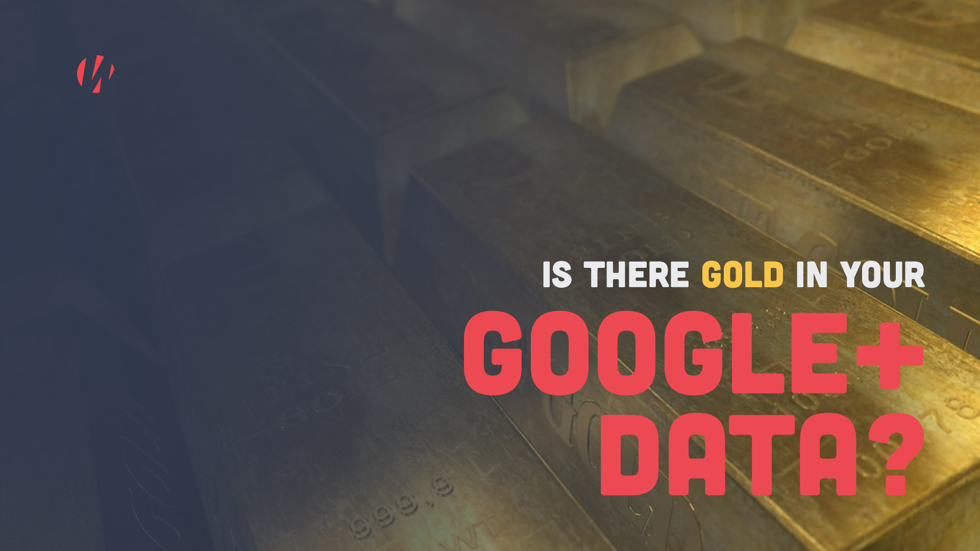 Is there gold in your Google+ data?