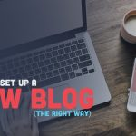 How to Set Up a New WordPress Blog (The Right Way)
