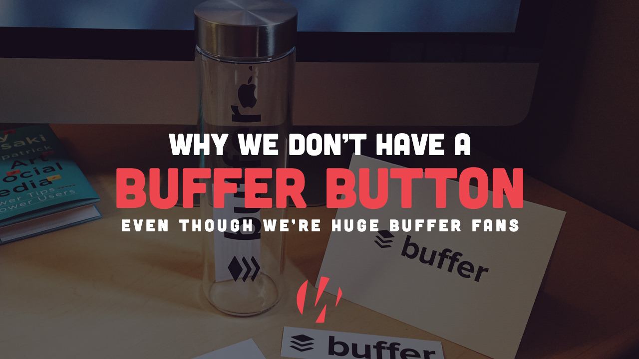Why We Don't Have a Buffer Button