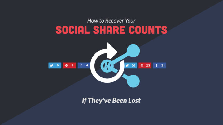 How to Recover Your Social Share Counts If They've Been Lost