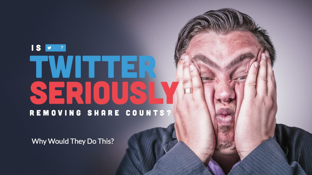Is Twitter Seriously Removing Share Counts? Why Would They Do This?