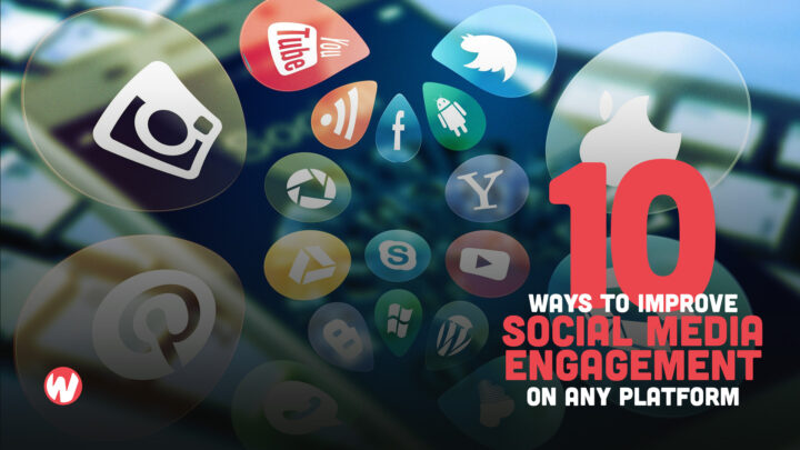 10 Ways to Improve Social Media Engagement on Any Platform