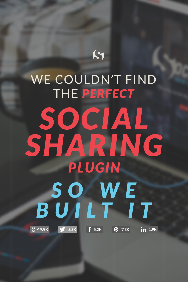 We set out to find the perfect social media sharing plugin for WordPress and couldn't find it. So, WE BUILT IT!